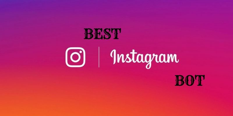 Best Instagram Followers and Like Bots of 2018 – Instagram Automation