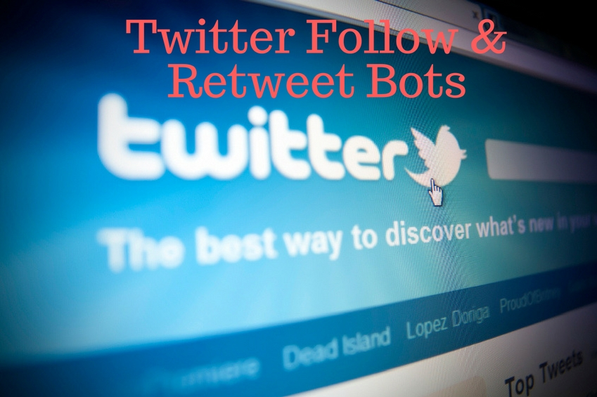 Twitter follow and retweet bots